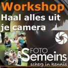 Workshop Haal Alles uit je Camera:18-21-25 Oktober 2017= VOL